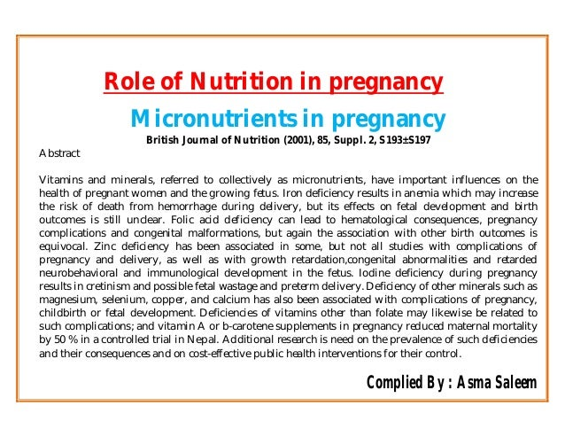 Role of Nutrition in pregnancy Micronutrients in pregnancy British Journal of Nutrition (2001), 85, Suppl. 2, S193±S197 Ab...