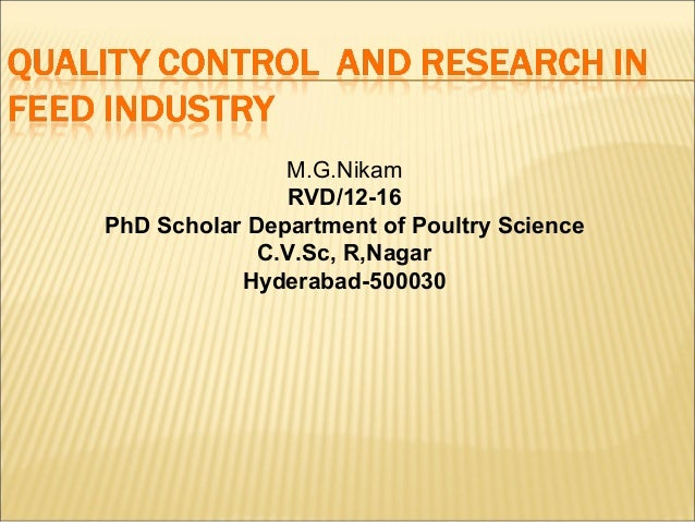 M.G.Nikam RVD/12-16 PhD Scholar Department of Poultry Science C.V.Sc, R,Nagar Hyderabad-500030