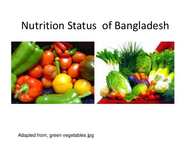Nutrition Status of BangladeshAdapted from, green vegetables.jpg
