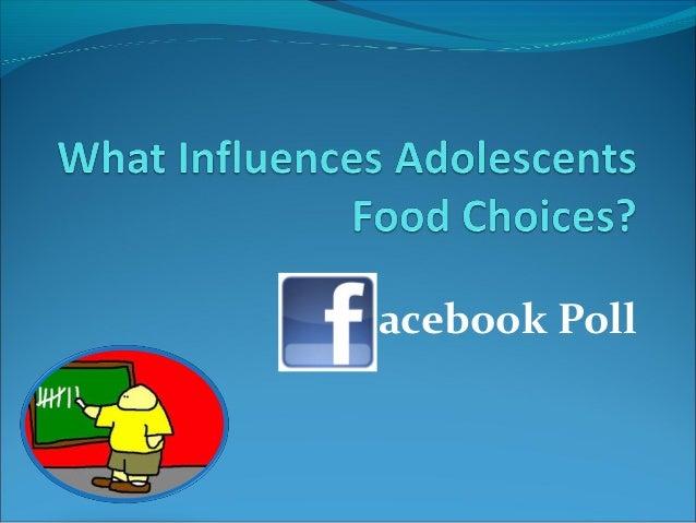 What Influences AdolescentsWhat Influences Adolescents Food Choices?Food Choices? Psychosocial Strong Influences Food p...