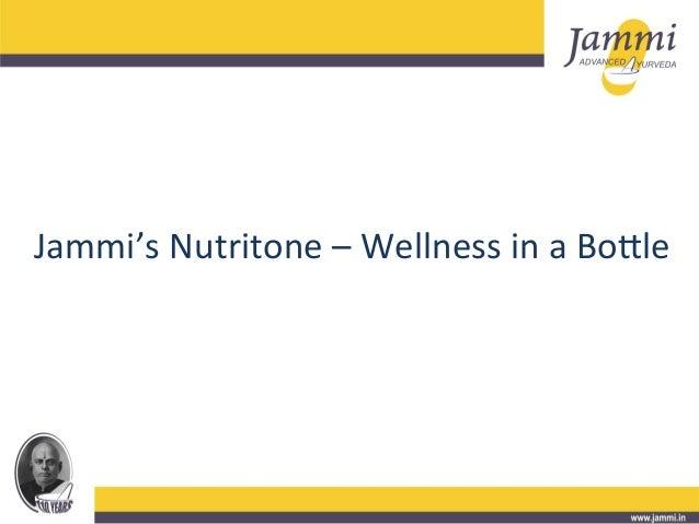 Jammi's  Nutritone  –  Wellness  in  a  Bo3le