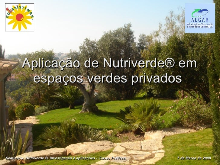 Aplicação de Nutriverde® em espaços verdes privados  Seminário: Nutriverde ®, investigação e aplicações -  Casos Práticos ...