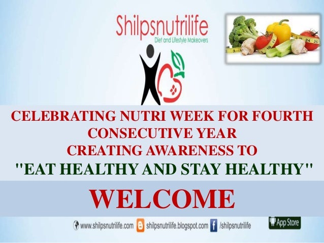 """CELEBRATING NUTRI WEEK FOR FOURTH CONSECUTIVE YEAR CREATING AWARENESS TO """"EAT HEALTHY AND STAY HEALTHY"""" WELCOME"""