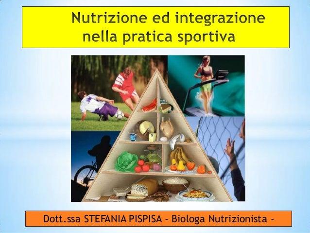 Dott.ssa STEFANIA PISPISA - Biologa Nutrizionista -