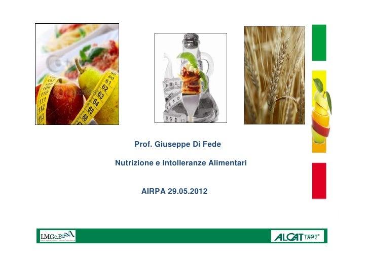 Prof. Giuseppe Di FedeNutrizione e Intolleranze Alimentari       AIRPA 29.05.2012