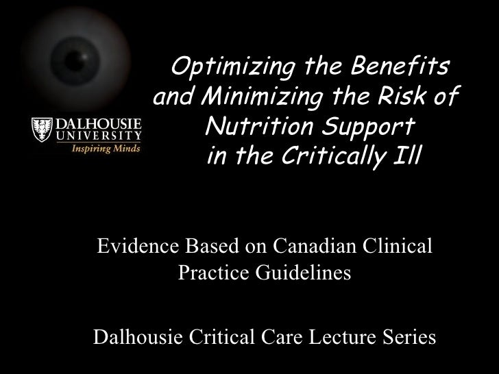 Optimizing the Benefits and Minimizing the Risk of  Nutrition Support  in the Critically Ill Evidence Based on Canadian Cl...