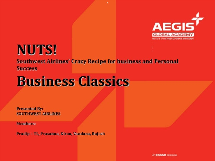 .NUTS!Southwest Airlines' Crazy Recipe for business and PersonalSuccessBusiness ClassicsPresented By:SOUTHWEST AIRLINESMem...
