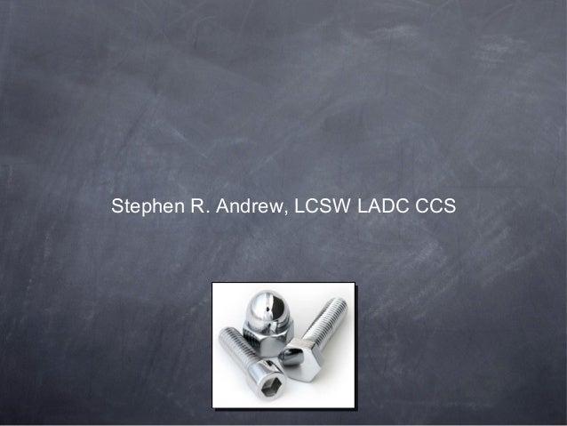 Stephen R. Andrew, LCSW LADC CCS