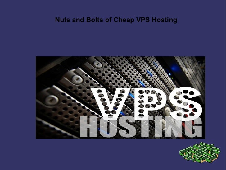 Nuts and Bolts of Cheap VPS Hosting