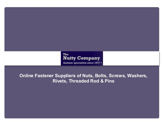Online Fastener Suppliers of Nuts, Bolts, Screws, Washers, Rivets, Threaded Rod & Pins