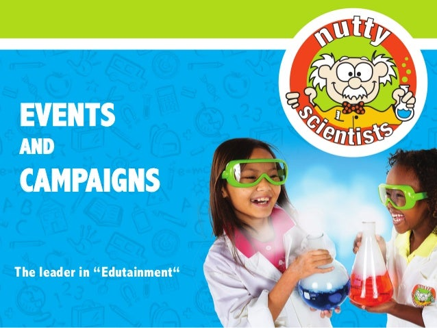 "EVENTS AND CAMPAIGNS The leader in ""Edutainment"""