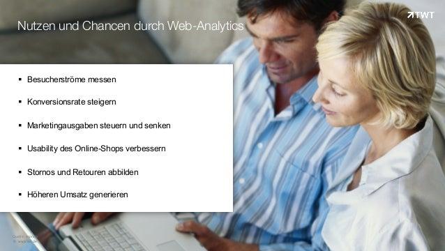 Nutzen und Chancen durch Web-Analytics © www.twt.de Quelle: econda ! Besucherströme messen ! Konversionsrate steigern !...