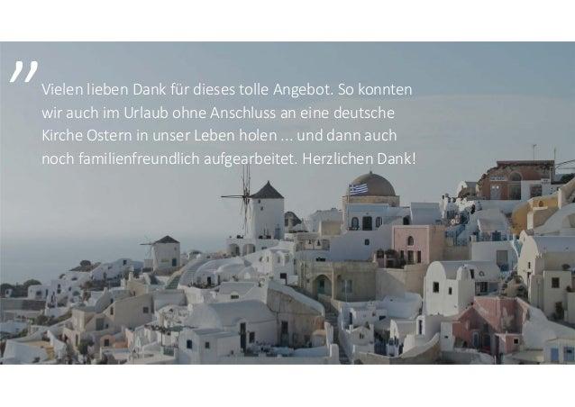VielenliebenDankfürdiesestolleAngebot.Sokonnten wirauchimUrlaubohneAnschlussaneinedeutsche KircheOstern...