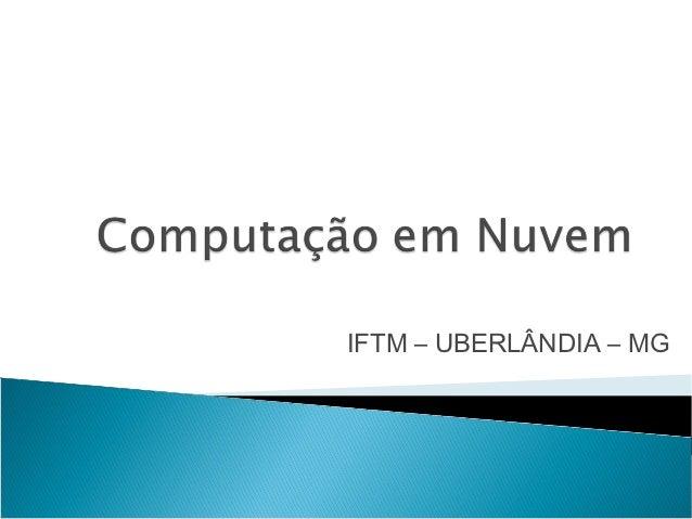 IFTM – UBERLÂNDIA – MG