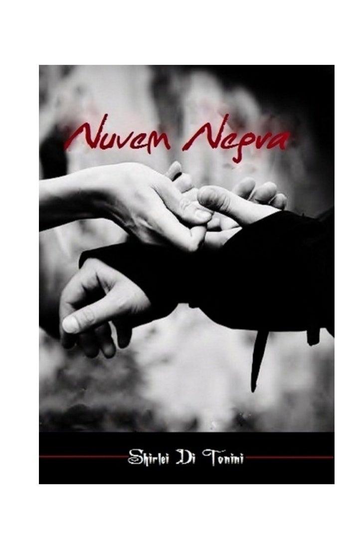 Nuvem NegraPrimeira Edição: Abril de 2012/RJ Edição de texto e Diagramação: Shirlei Di Tonini                          Art...