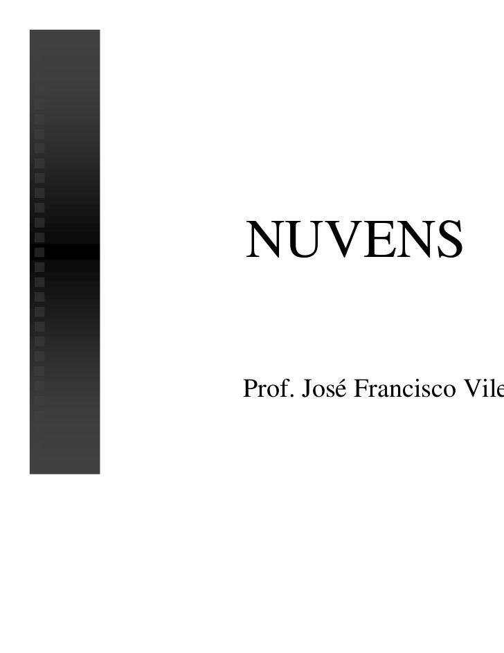 NUVENSProf. José Francisco Vilela Rosa