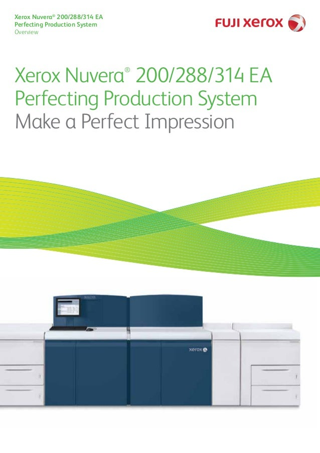 Xerox Nuvera® 200/288/314 EA Perfecting Production System Overview Xerox Nuvera® 200/288/314 EA Perfecting Production Syst...