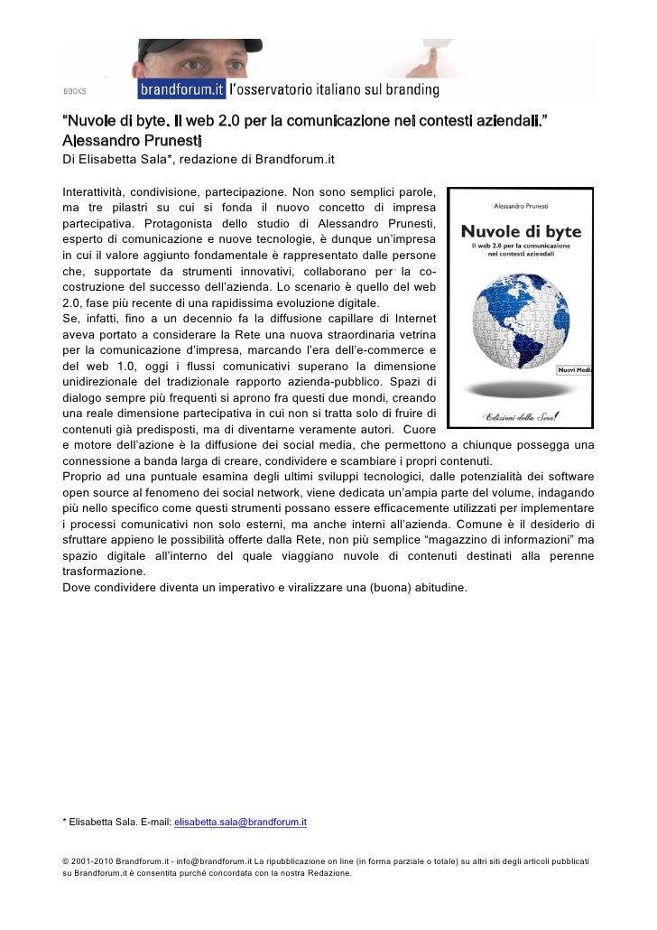 """""""Nuvole di byte. Il web 2.0 per la comunicazione nei contesti aziendali."""" Alessandro Prunesti Di Elisabetta Sala*, reda..."""