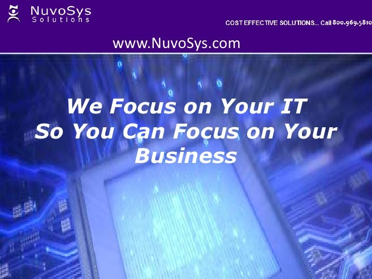 www.NuvoSys.com<br />We Focus on Your IT So You Can Focus on Your Business<br />