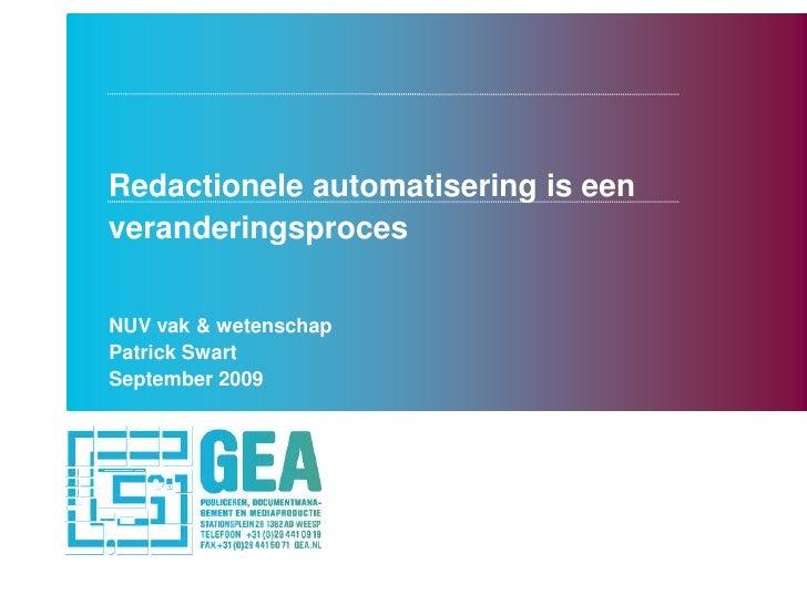 Redactionele automatisering is een veranderingsproces   NUV vak & wetenschap Patrick Swart September 2009