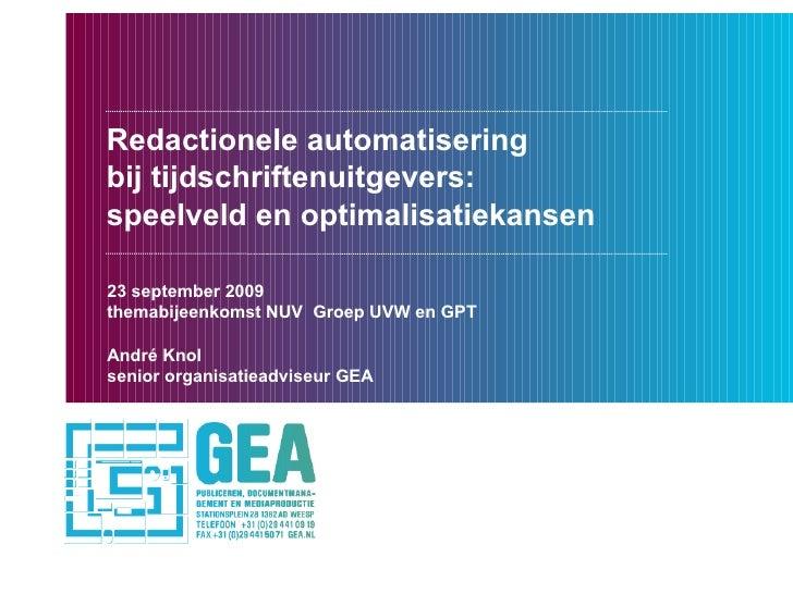 Redactionele automatisering  bij tijdschriftenuitgevers: speelveld en optimalisatiekansen  23 september 2009 themabijeenko...