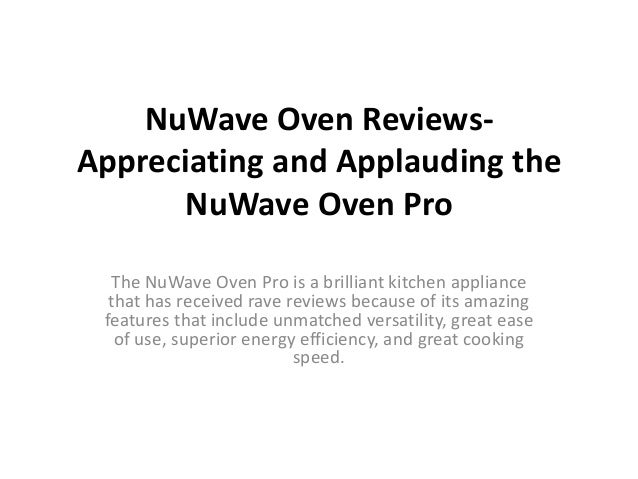 nuwave oven and applauding the nuwave oven pro the nuwave oven pro is