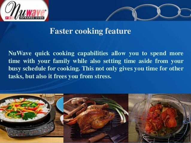 3 faster cooking feature nuwave