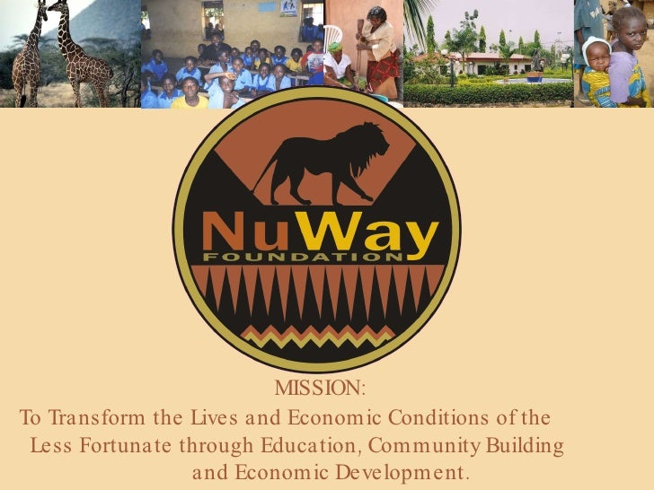 MISSION: To Transform the Lives and Economic Conditions of the  Less Fortunate through Education, Community Building  and ...