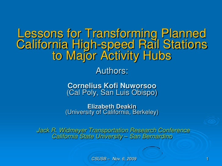 Lessons for Transforming PlannedCalifornia High-speed Rail Stations       to Major Activity Hubs                        Au...