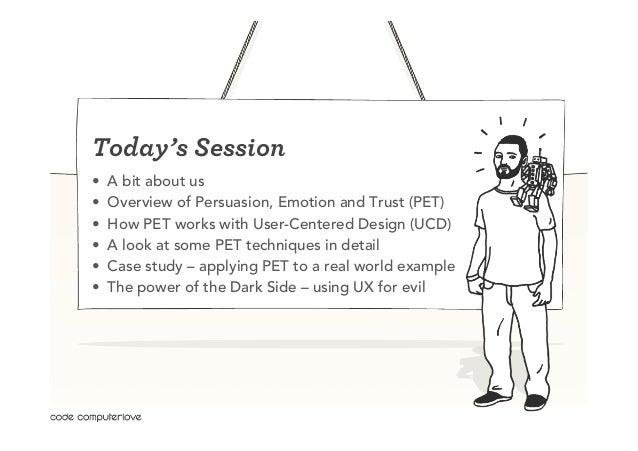 PET: Designing for Persuasion, Emotion and Trust Slide 2
