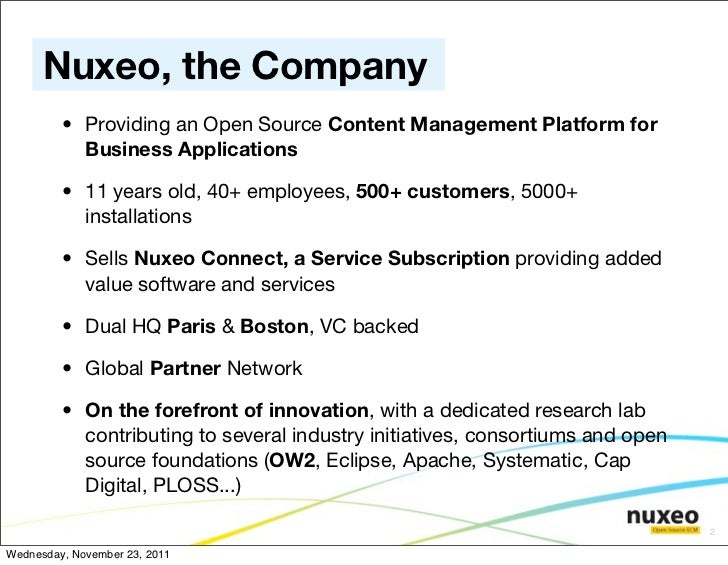 Nuxeo, the Company         • Providing an Open Source Content Management Platform for           Business Applications     ...