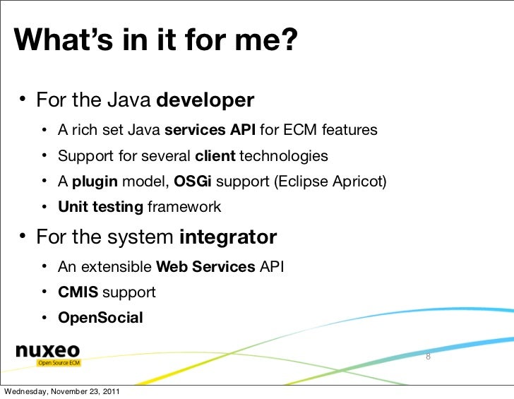 What's in it for me?      For the Java developer           A rich set Java services API for ECM features           Supp...