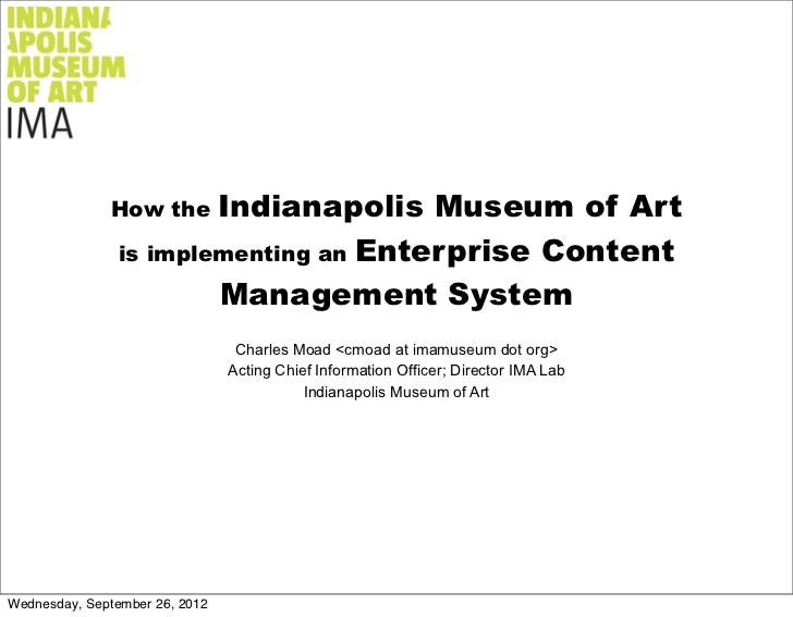 How the   Indianapolis Museum of Art                is implementing an Enterprise Content                        Managemen...