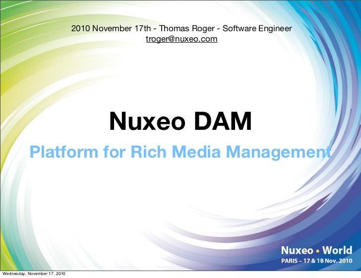 Nuxeo World Session: Nuxeo DAM - Platform for Rich Media Management