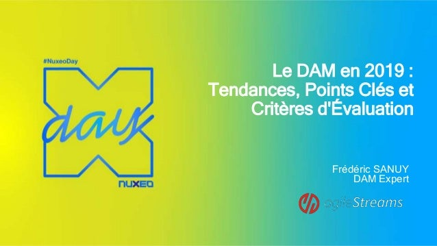 Le DAM en 2019 : Tendances, Points Clés et Critères d'Évaluation Frédéric SANUY DAM Expert