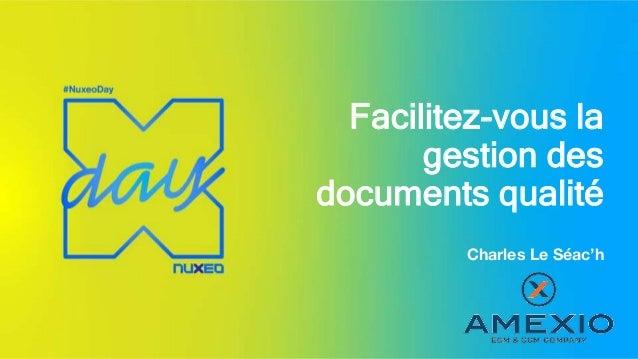 Facilitez-vous la gestion des documents qualité Charles Le Séac'h