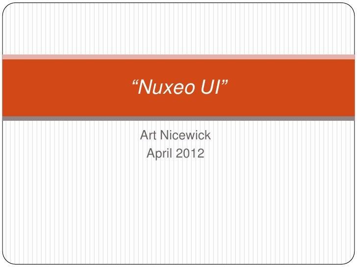 """""""Nuxeo UI""""Art Nicewick April 2012"""