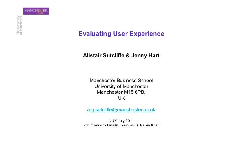 Evaluating User Experience Alistair Sutcliffe & Jenny Hart    Manchester Business School     University of Manchester     ...