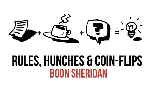 rules, hunches & coin-flips boon sheridan RTBZ+ + =