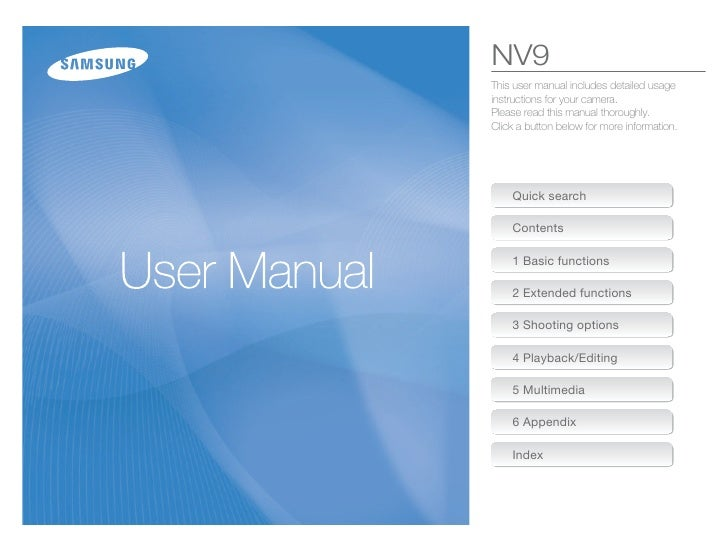 NV9 This user manual includes detailed usage instructions for your camera. Please read this manual thoroughly. Click a but...
