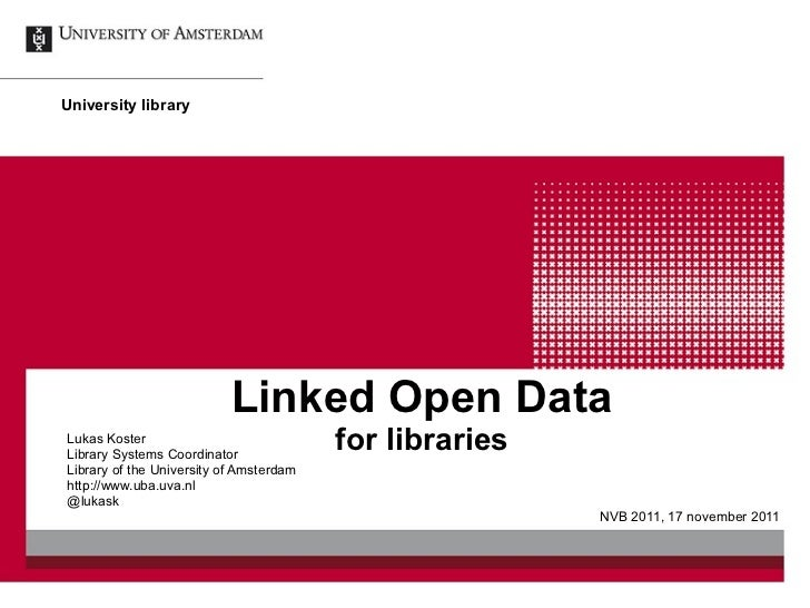 Linked Open Data for libraries Lukas Koster Library Systems Coordinator Library of the University of Amsterdam http://www....