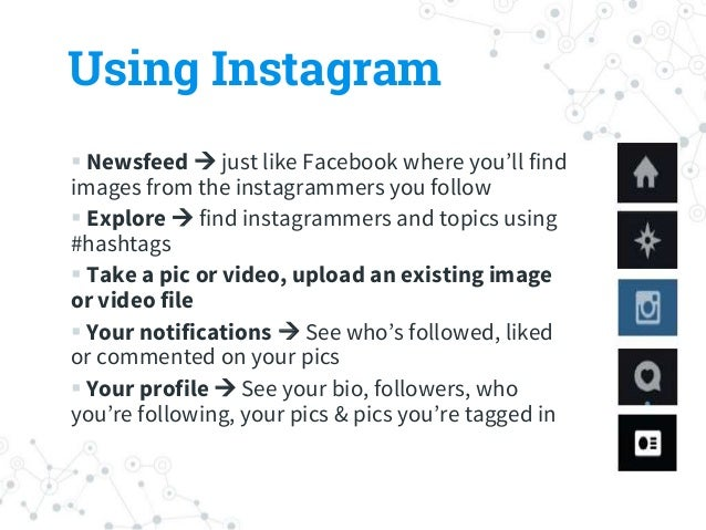 Using Instagram  Newsfeed  just like Facebook where you'll find images from the instagrammers you follow  Explore  fin...