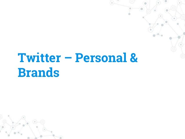 Twitter – Personal & Brands