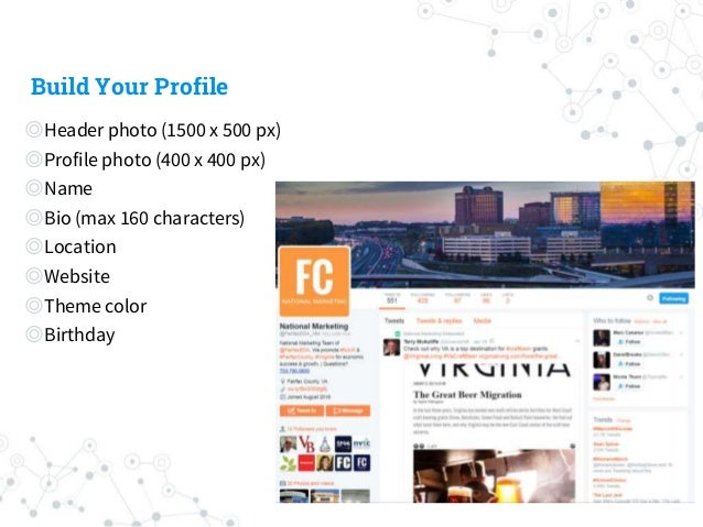 Build Your Profile ◎Header photo (1500 x 500 px) ◎Profile photo (400 x 400 px) ◎Name ◎Bio (max 160 characters) ◎Location ◎...