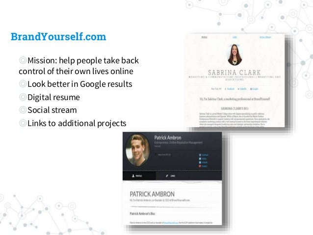 BrandYourself.com ◎Mission: help people take back control of their own lives online ◎Look better in Google results ◎Digita...