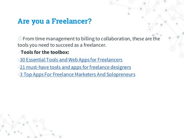 Are you a Freelancer? ◎From time management to billing to collaboration, these are the tools you need to succeed as a free...