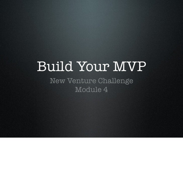 Build Your MVP New Venture Challenge       Module 4