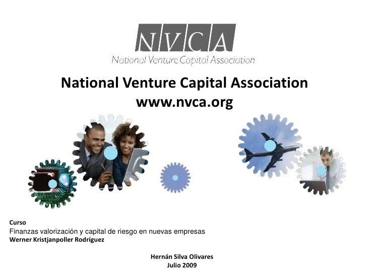 NationalVenture Capital Associationwww.nvca.org<br />Curso<br />Finanzas valorización y capital de riesgo en nuevas empres...