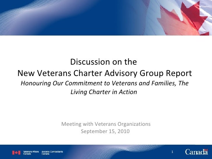 Discussion on the  New Veterans Charter Advisory Group Report Honouring Our Commitment to Veterans and Families, The Livin...