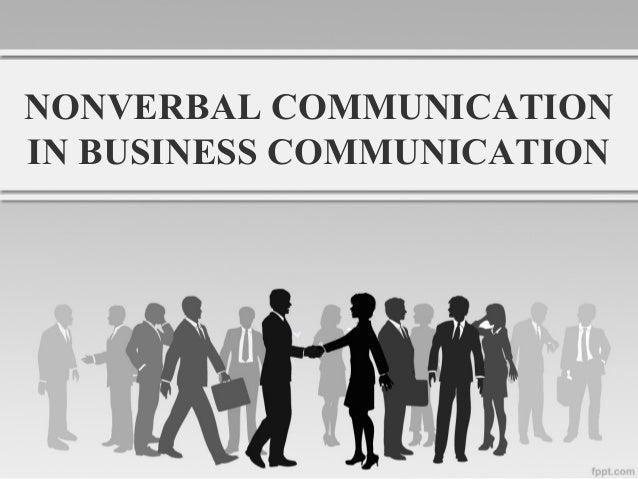 NONVERBAL COMMUNICATIONIN BUSINESS COMMUNICATION